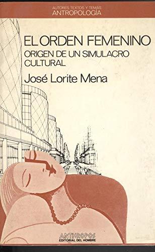 9788476580431: El Orden Femenino. Origen De Un Simulacro Cultural