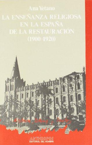 9788476580622: La enseñanza religiosa en la España de la Restauración (1900-1920) (Historia, ideas y textos) (Spanish Edition)