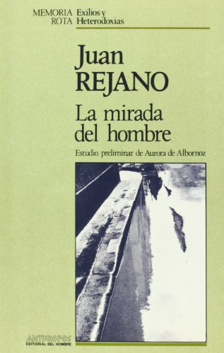 MIRADA DEL HOMBRE, LA (Memoria rota) (Spanish: Juan Rejano