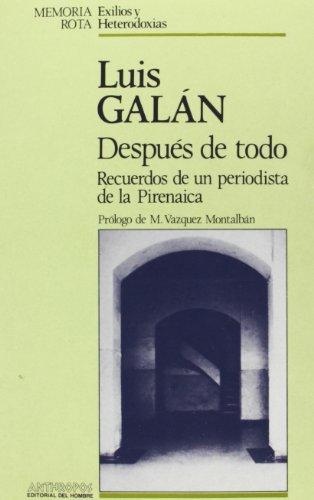 Despues de todo : Recuerdos de un periodista de la Pirenaica: Galan, Luis