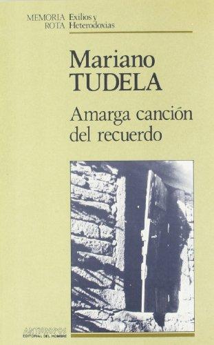 AMARGA CANCION DEL RECUERDO: TUDELA MARIANO.
