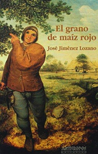 9788476580882: El Grano De Maíz Rojo (Ambitos literarios. Narrativa) (Spanish Edition)