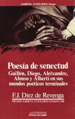 Poesía De Senectud : Guillén, Diego, Aleixandre,: Díez de Revenga,