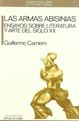 9788476581278: Las Armas Abisinias. Ensayos Sobre Literatura Y Arte Del Siglo XX (Autores, textos y temas literatura)