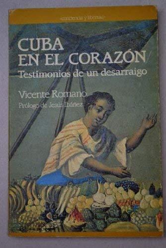 9788476581445: Cuba en el corazón: Testimonios de un desarraigo (Conciencia y libertad) (Spanish Edition)
