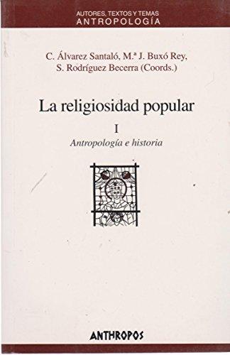 La Religiosidad popular: 1. Antropología e historia: Maria Jesús Buxó