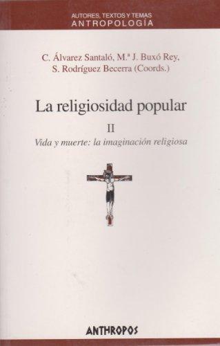 La Religiosidad popular: 2. Vida y muerte: Maria Jesús Buxó