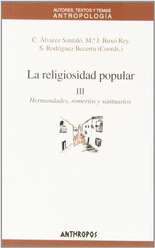 La Religiosidad popular: 3. Hermandades, romerías y: Maria Jesús Buxó