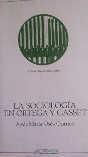 9788476581681: Sociología en Ortega y Gasset, la (Pensamiento crítico/pensamiento utópico)