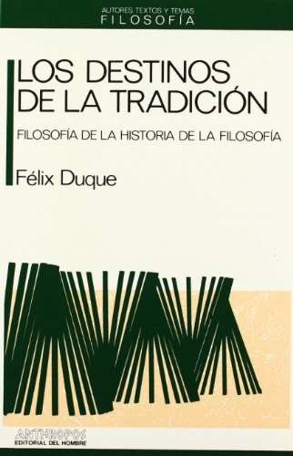 Los Destinos de La Tradicion (Paperback): Félix Duque