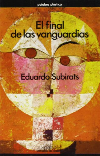 El Final de Las Vanguardias (Spanish Edition): Eduardo Subirats