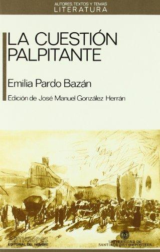 9788476581773: La Cuestión Palpitante (Autores, textos y temas literatura)