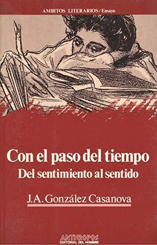 9788476581995: Con el paso del tiempo: Del sentimiento al sentido (Ambitos literarios. Ensayo) (Spanish Edition)