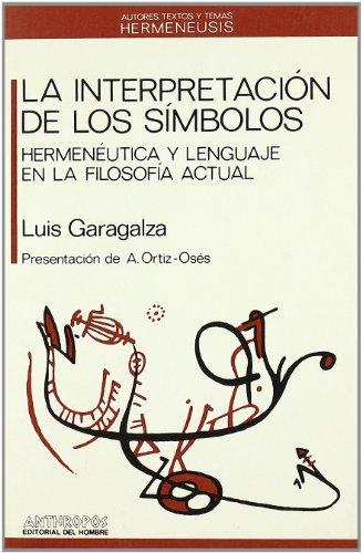 9788476582022: La Interpretación De Los Simbolos (Att Hermeneusis)