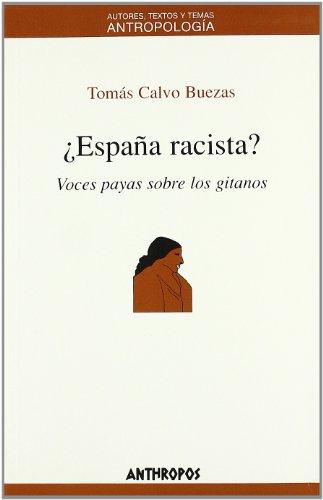 España racista?: Voces payas sobre los gitanos: Tomás Calvo Buezas
