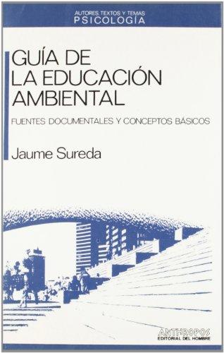 Guía de la educación ambiental. Fuentes documentales y conceptos básicos: ...