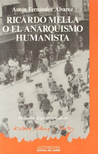 Ricardo Mella o el anarquismo humanista (Spanish: Fernandez Alvarez, Anton