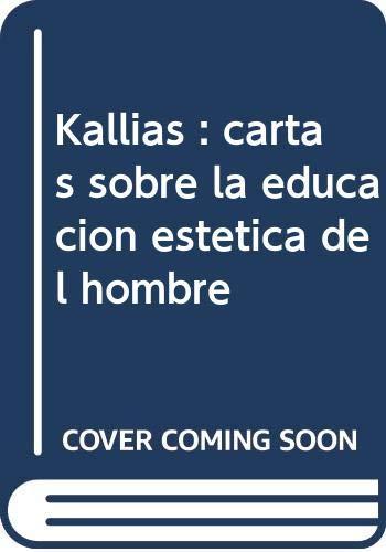9788476582466: Kallias. Cartas Sobre La Educación Estética Del Hombre