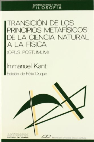 9788476582695: TRANSICION DE LOS PRINCIPIOS METAFISICOS DE LA CIENCIA NATURAL A LA FISICA (Autores, Textos y Temas) (Spanish Edition)