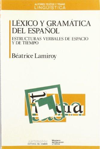 Léxico y gramática del español. Estructuras verbales: Béatrice Lamiroy