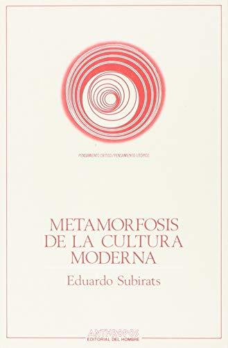 METAMORFOSIS DE LA CULTURA MODERNA (Pensamiento Critico/Pensamiento Utopico) (Spanish Edition): ...