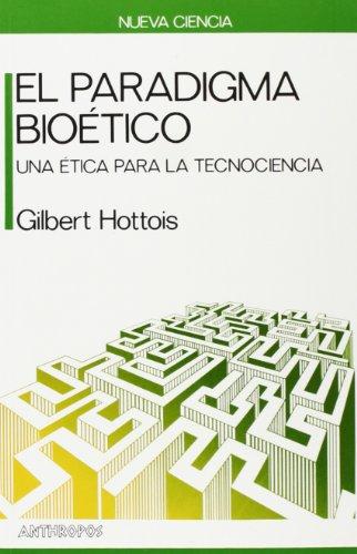 9788476583081: El Paradigma Bioético : Una Ética Para La Tecnociencia (Nueva ciencia) (Spanish Edition)