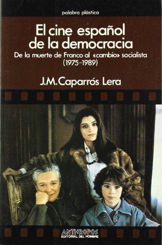 9788476583128: El Cine Español De La Democracia (Palabra plástica)