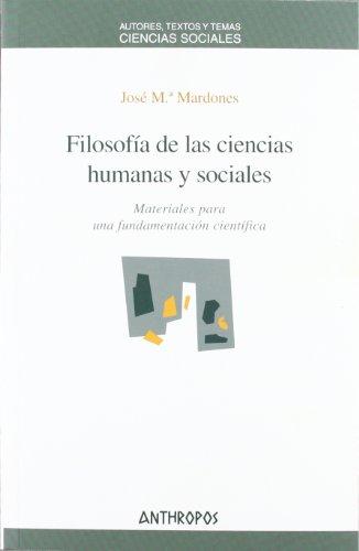 Filosofía de las ciencias humanas y sociales.: José Mª Mardones.