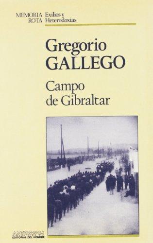 CAMPO DE GIBRALTAR (Memoria rota) (Spanish Edition): Gregorio Gallego