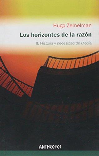 HORIZONTES DE LA RAZON VOL 2, LOS: Zemelman, Hugo