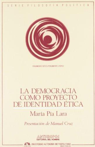 La Democracia Como Proyecto de Identidad Etica: Lara Zavala, Maria