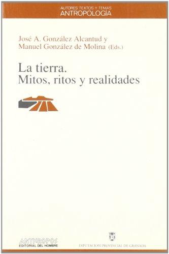 LA TIERRA. MITOS, RITOS REALIDADES: José A. González;