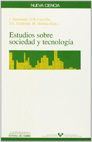 Estudios sobre sociedad y tecnología: J. Sanmartín, S. H. Cutcliffe, S. L. Goldman, M. ...