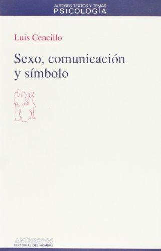 9788476583777: SEXO, COMUNICACION Y SIMBOLO (Autores, Textos y Temas) (Spanish Edition)