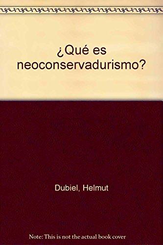 9788476583814: ¿que es neoconservadurismo?