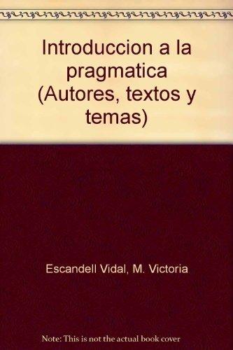 9788476583852: Introducción a la pragmática (Autores, textos y temas) (Spanish Edition)