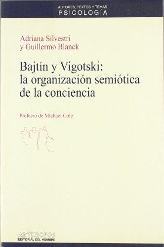 9788476584095: Bajtin y Vigotski: La Organizacion Semiotica de La Conciencia (Autores, Textos y Temas) (Spanish Edition)