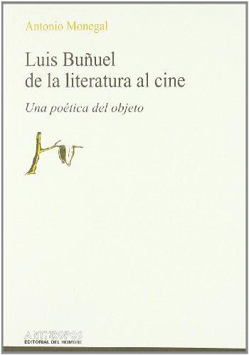9788476584101: LUIS BUnUEL DE LA LITERATURA AL CINE (Autores, textos y temas) (Spanish Edition)