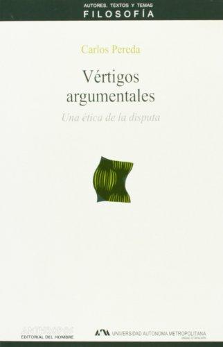 9788476584279: VERTIGOS ARGUMENTALES. UNA ETICA DE LA DISPUTA (Autores, textos y temas) (Spanish Edition)