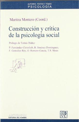 CONSTRUCCION Y CRITICA DE LA PSICOLOGIA SOCIAL: Montero, Maritza (Coord.)