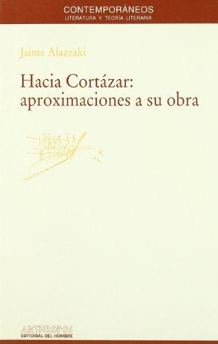 9788476584361: Hacia Cortázar: Aproximaciones A Su Obra (Contemporáneos : Literatura y teoría literaria)