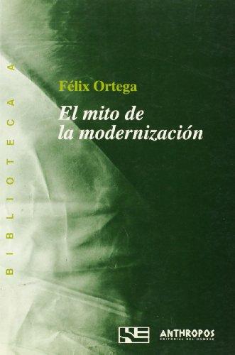 9788476584446: El mito de la modernización : las paradojas del cambio social