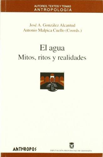 EL AGUA. MITOS, RITOS Y REALIDADES: José A. González;