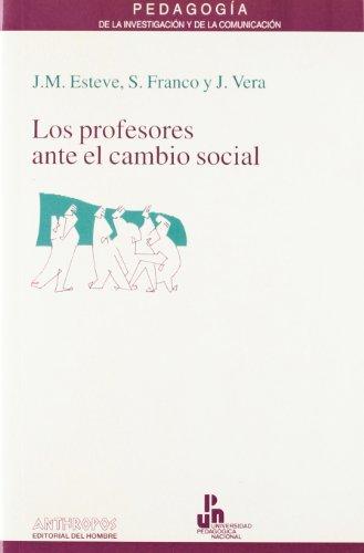 9788476584682: Los profesores ante el cambio social : repercusiones sobre la evolución de la salud de los profesores