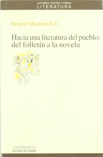 9788476584705: Hacia Una Literatura Del Pueblo: Del Folletín A La Novela (AUTORES TEXTOS Y TEMAS LITERATURA)