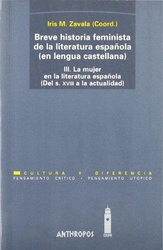 9788476584842: Breve Historia Feminista De La Literatura Española. La Mujer En La Literatura Española Del Siglo XVIII A La Actualidad - Volumen 3 (Ipuin Samurrak)