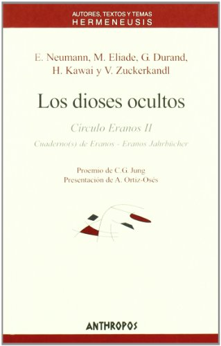Los dioses ocultos (Spanish Edition): II Proemio de Carl G. Jung. Presentacià n de A. Ortiz-Osàs E...