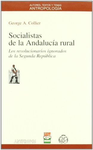 9788476585207: Socialistas De La Andalucía Rural (ANTROPOLOGÍA)