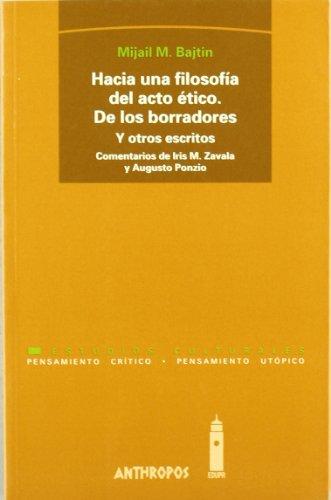 9788476585221: Hacia Una Filosofía Del Acto Ético. De Los Borradores Y Otros Escritos