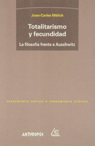9788476585443: Totalitarismo Y Fecundidad. La Filosofía Frente A Auschwitz
